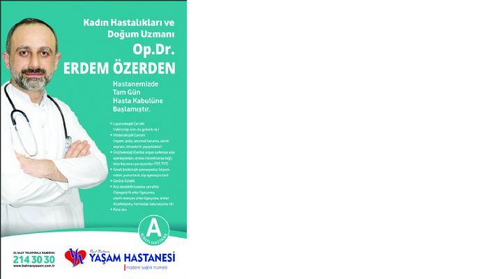 DR. ERDEM ÖZERDEN, YAŞAM'DA HASTA KABULÜNE BAŞLADI