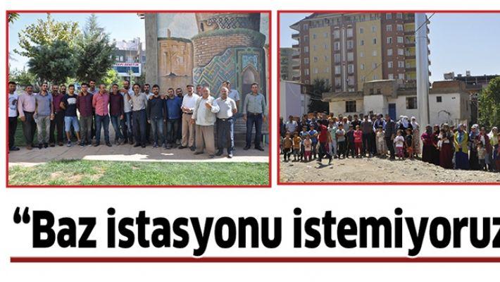 """""""BAZ İSTASYONU İSTEMİYORUZ"""""""