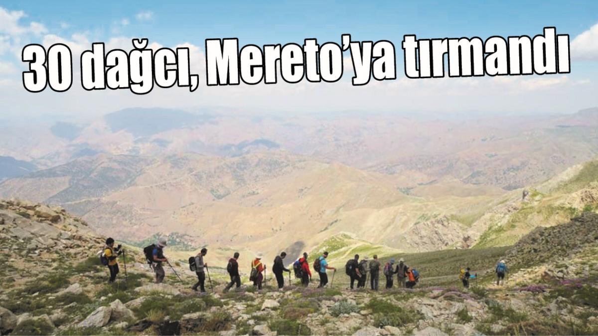 30 DAĞCI, MERETO'YA TIRMANDI