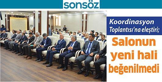 KOORDİNASYON TOPLANTISI'NA ELEŞTİRİ; SALONUN YENİ HALİ BEĞENİLMEDİ