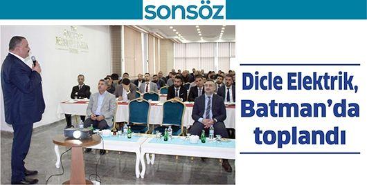 DİCLE ELEKTRİK, BATMAN'DA TOPLANDI