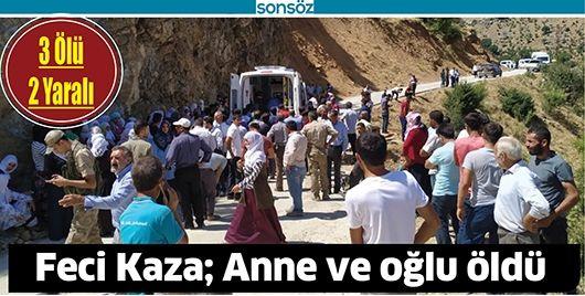 ANNE VE OĞLU, KAZADA ÖLDÜ!