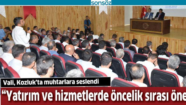 VALİ, KOZLUK'TA MUHTARLARA SESLENDİ