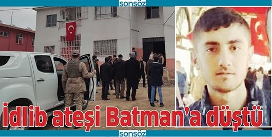 İDLİB ATEŞİ BATMAN'A DÜŞTÜ