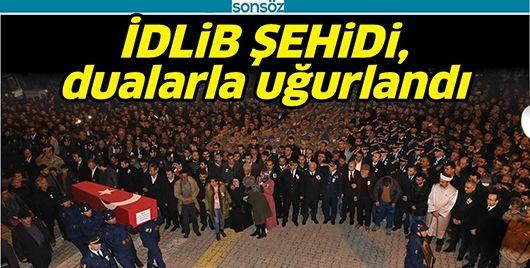 İDLİB ŞEHİDİ, DUALARLA UĞURLANDI