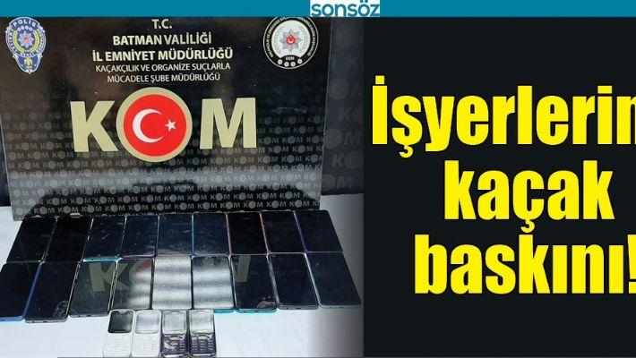 BATMAN'DA İŞ YERLERİNE KAÇAK BASKINI!
