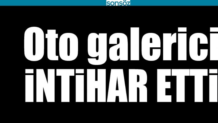 BATMAN'DA OTO GALERİCİ İNTİHAR ETTİ