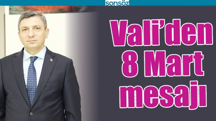 VALİ'DEN 8 MART MESAJI
