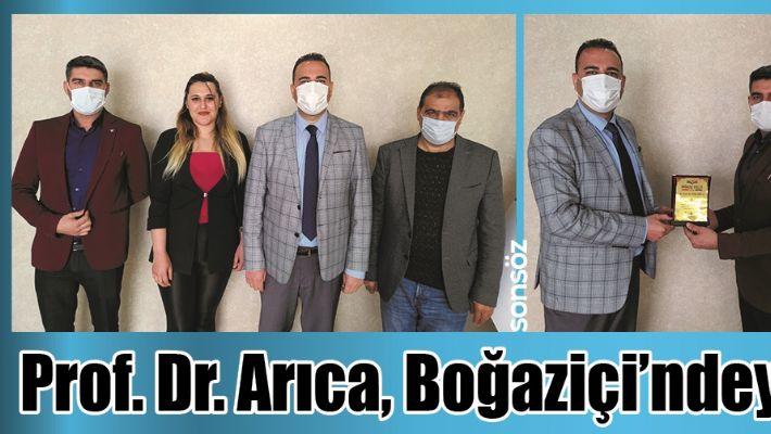 PROF. DR. ARICA, BOĞAZİÇİ'NDEYDİ