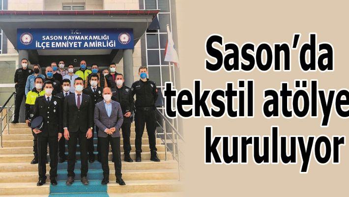 SASON'DA TEKSTİL ATÖLYESİ KURULUYOR