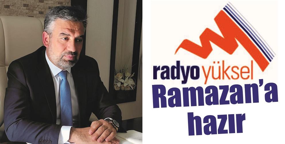 RADYO YÜKSEL, RAMAZAN'A HAZIR