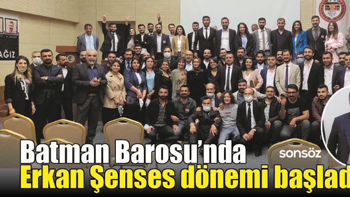 BATMAN BAROSU'NDA, ERKAN ŞENSES DÖNEMİ BAŞLADI