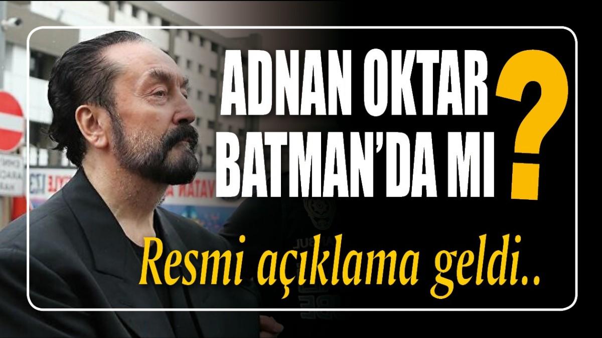 Adnan Oktar Batman'da mı?
