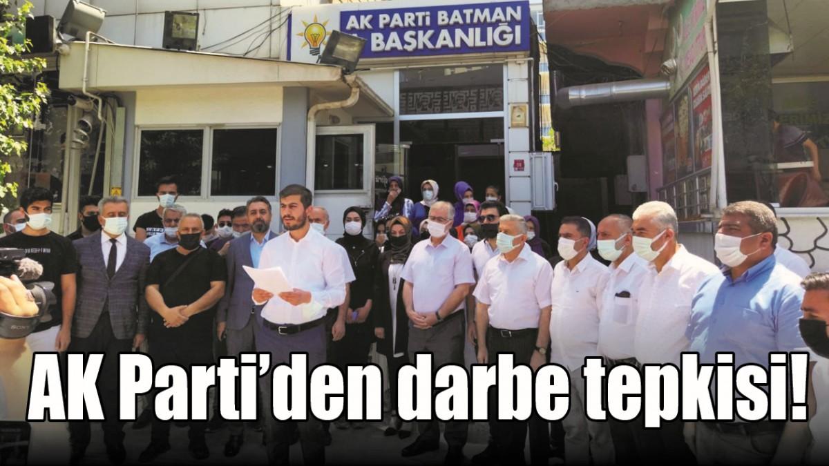 AK PARTİ'DEN DARBE TEPKİSİ!