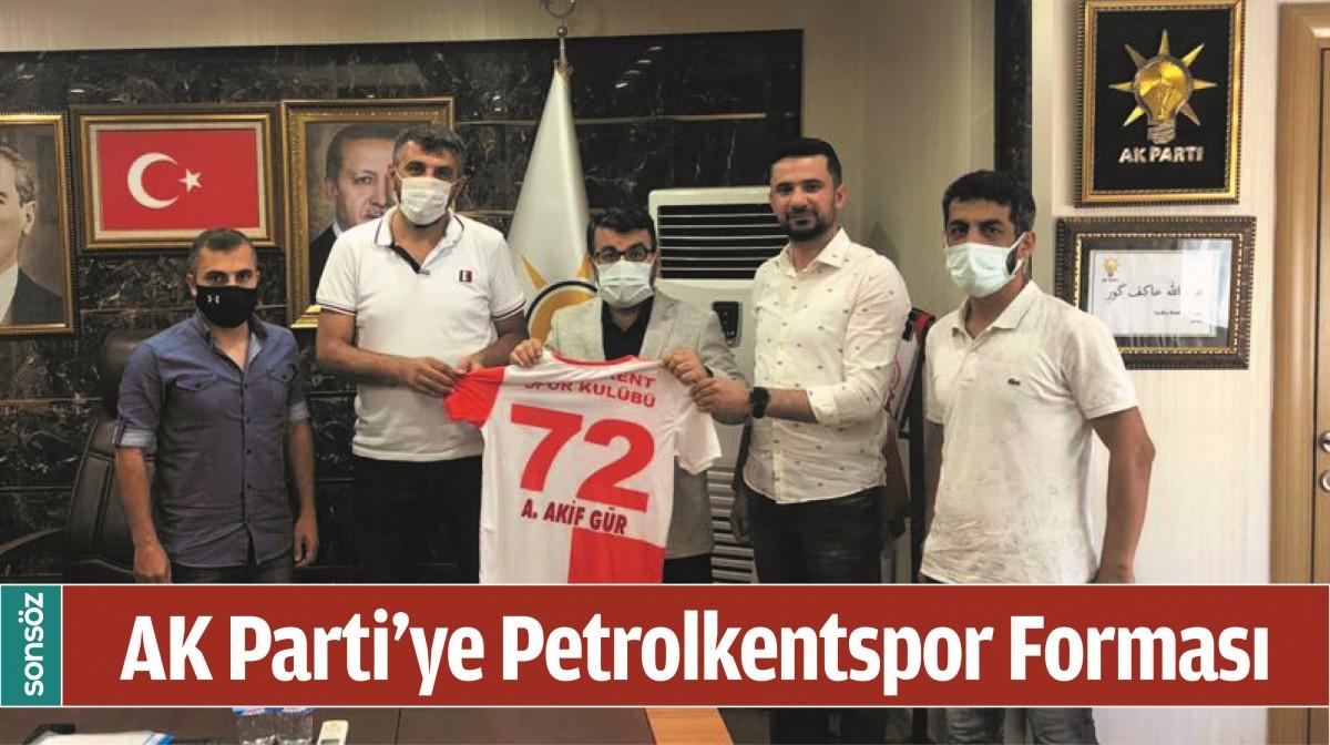 AK PARTİ'YE PETROLKENTSPOR FORMASI