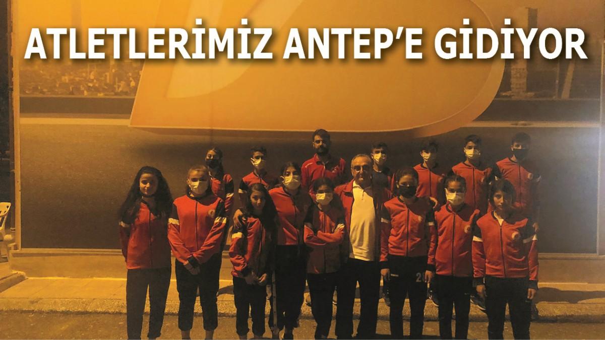 ATLETLERİMİZ ANTEP'E GİDİYOR