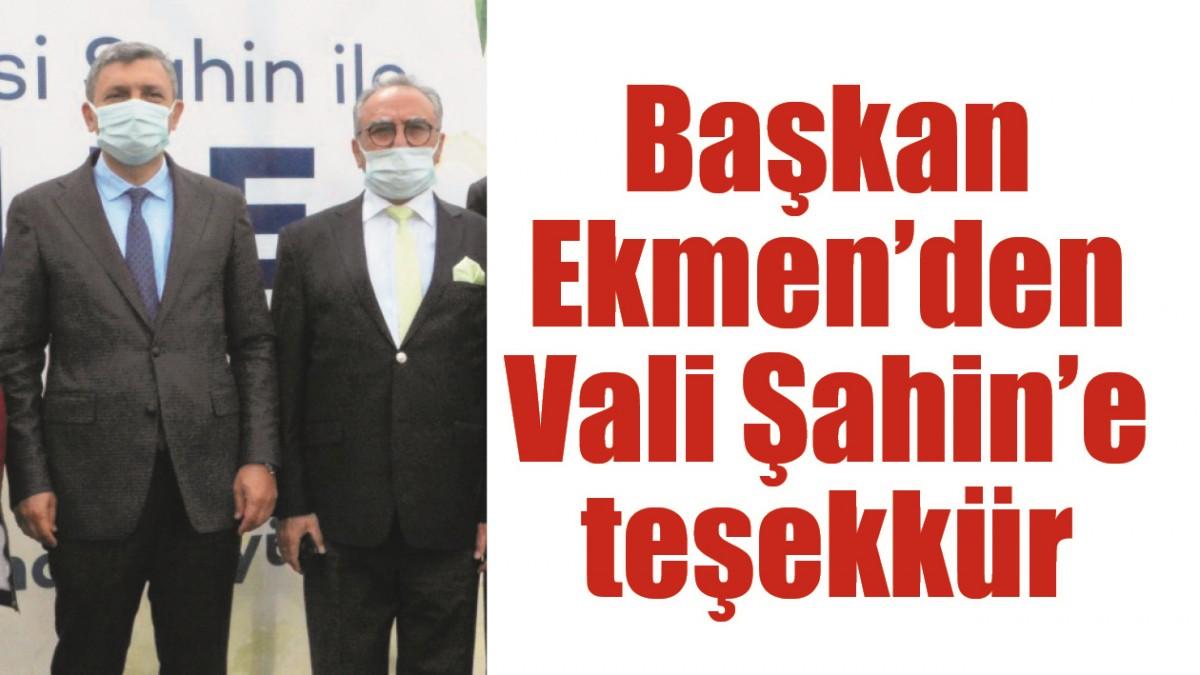 BAŞKAN EKMEN'DEN VALİ ŞAHİN'E TEŞEKKÜR