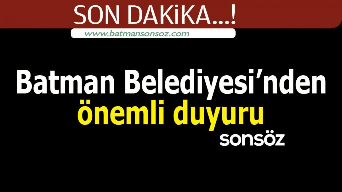 BATMAN BELEDİYESİ'NDEN ÖNEMLİ DUYURU