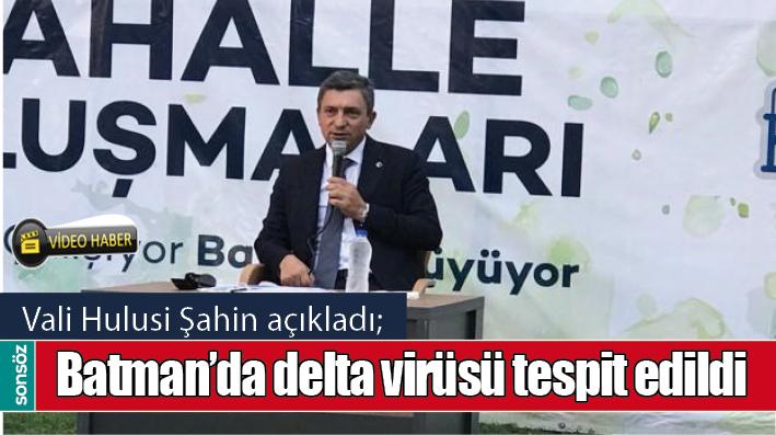 BATMAN'DA DELTA VİRÜSÜ TESPİT EDİLDİ