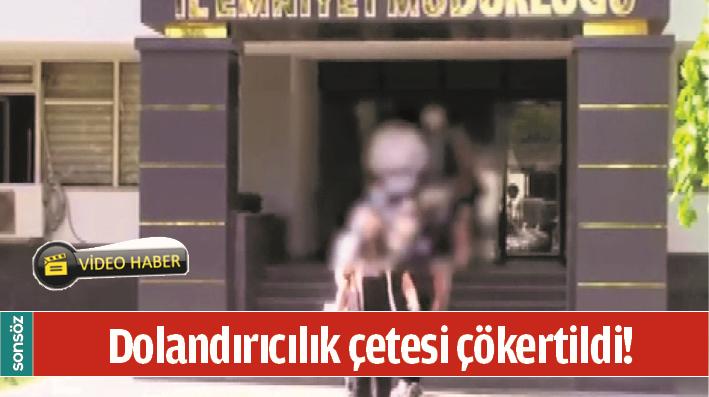 BATMAN'DA DOLANDIRICILIK ÇETESİ ÇÖKERTİLDİ!
