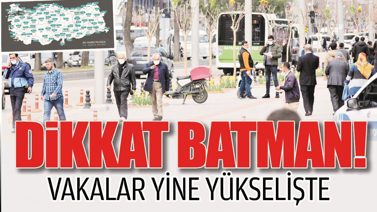 BATMAN'DA VAKALAR YİNE YÜKSELİŞTE