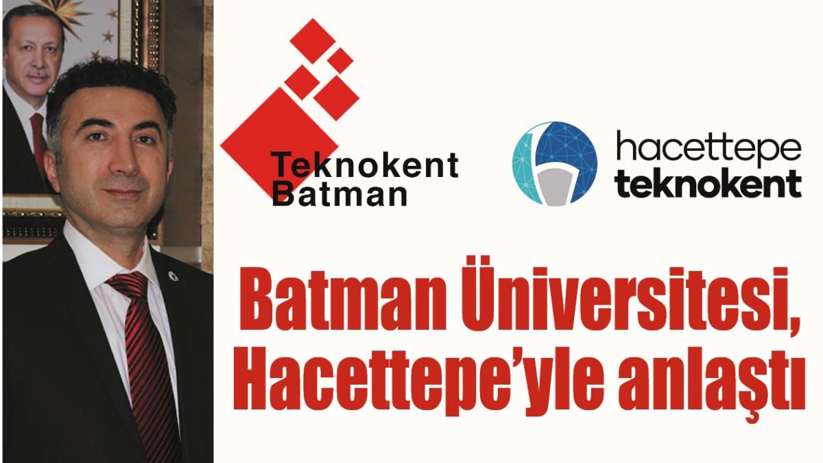 BATMAN ÜNİVERSİTESİ, HACETTEPE'YLE ANLAŞTI