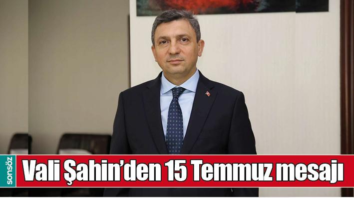 BATMAN VALİSİ'NDEN 15 TEMMUZ MESAJI