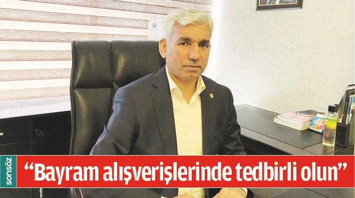 """""""BAYRAM ALIŞVERİŞLERİNDE TEDBİRLİ OLUN"""""""