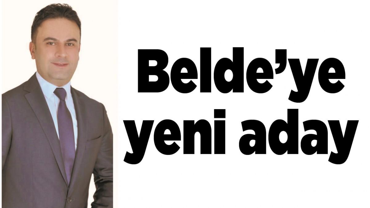 BELDE'YE YENİ ADAY