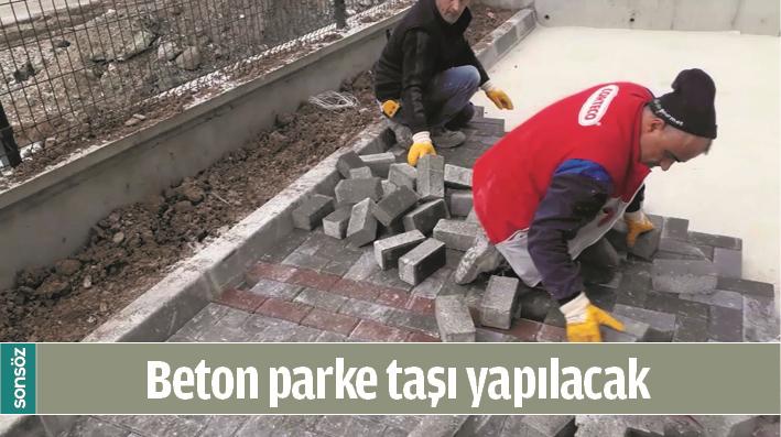 BETON PARKE TAŞI YAPILACAK