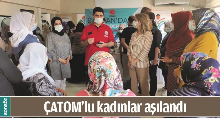 ÇATOM'LU KADINLAR AŞILANDI
