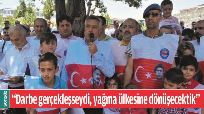 """""""DARBE GERÇEKLEŞSEYDİ, YAĞMA ÜLKESİNE DÖNÜŞECEKTİK"""""""