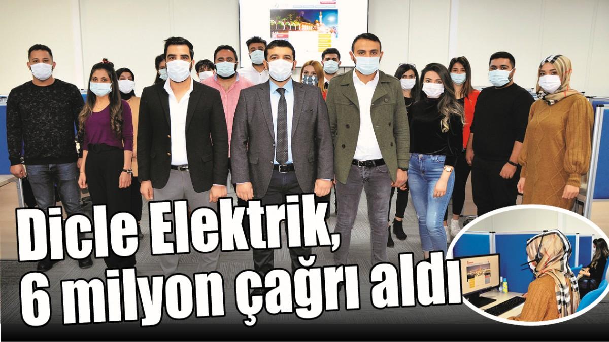 DİCLE ELEKTRİK, 6 MİLYON ÇAĞRI ALDI