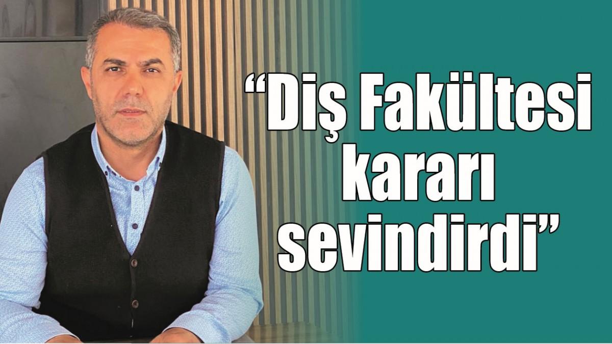 """""""DİŞ FAKÜLTESİ KARARI SEVİNDİRDİ"""""""