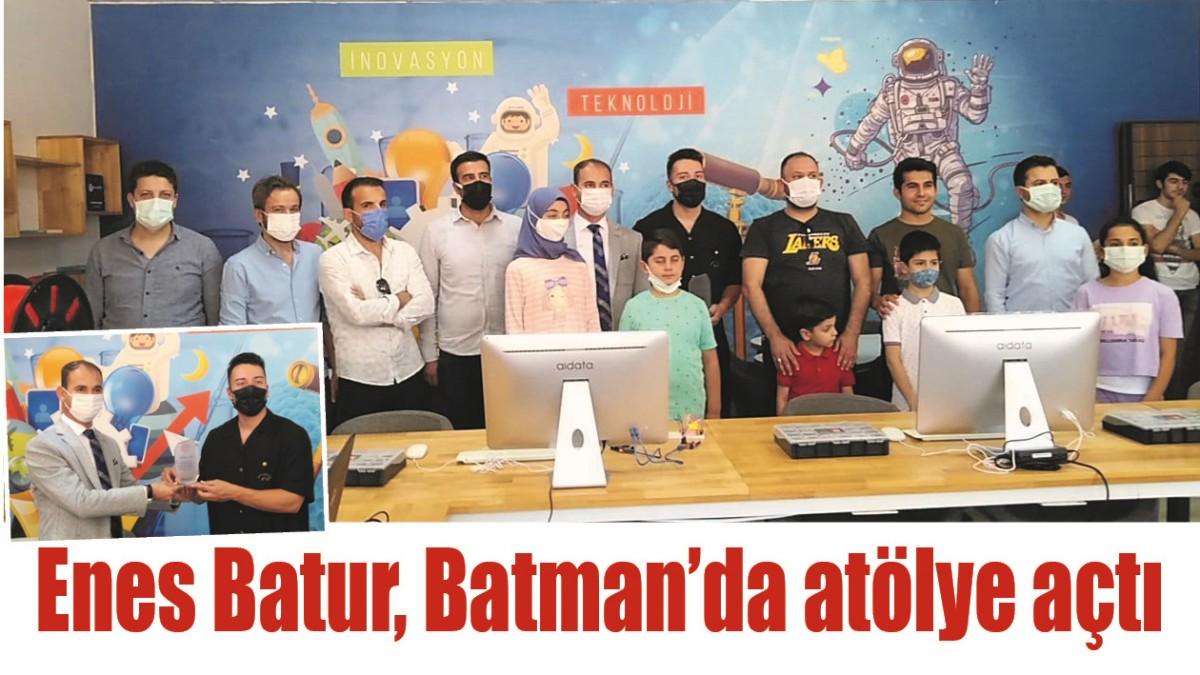 ENES BATUR, BATMAN'DA ATÖLYE AÇTI