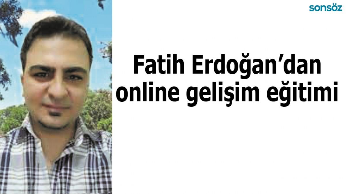 Fatih Erdoğan'dan online gelişim eğitimi