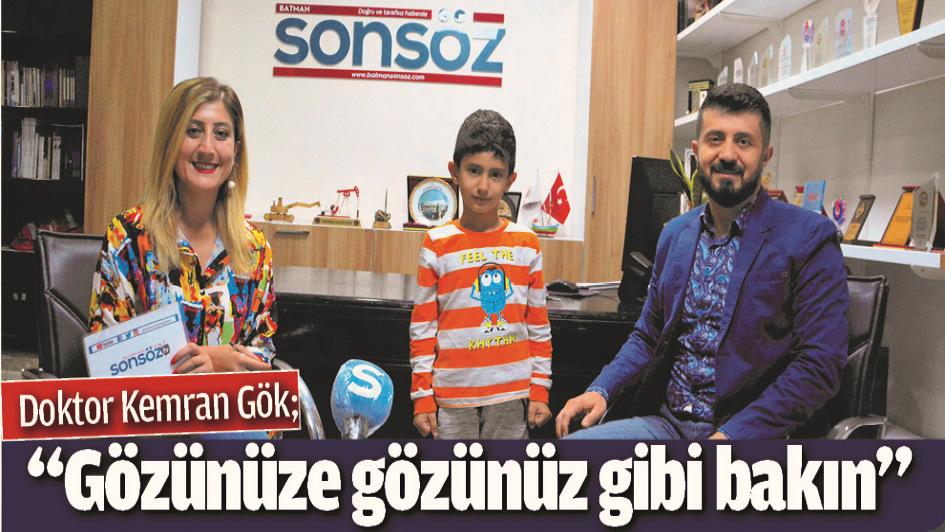 """""""GÖZÜNÜZE GÖZÜNÜZ GİBİ BAKIN"""""""