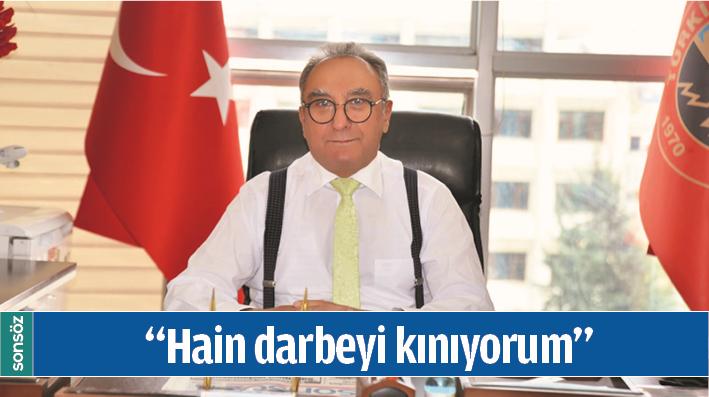 """""""HAİN DARBEYİ KINIYORUM"""""""