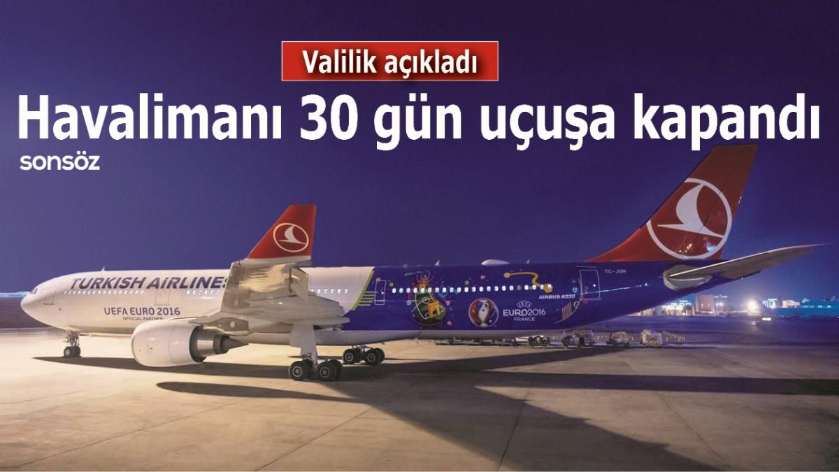 Havalimanı 30 gün uçuşa kapandı