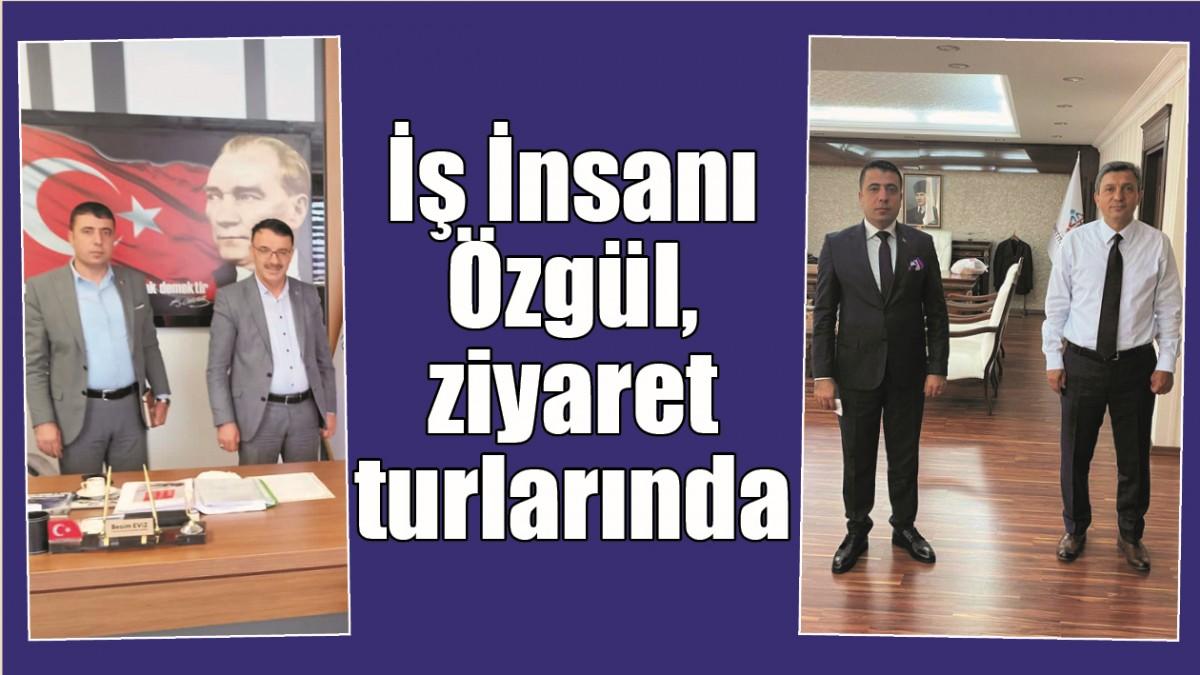 İŞ İNSANI ÖZGÜL, ZİYARET TURLARINDA
