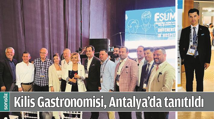 KİLİS GASTRONOMİSİ, ANTALYA'DA TANITILDI