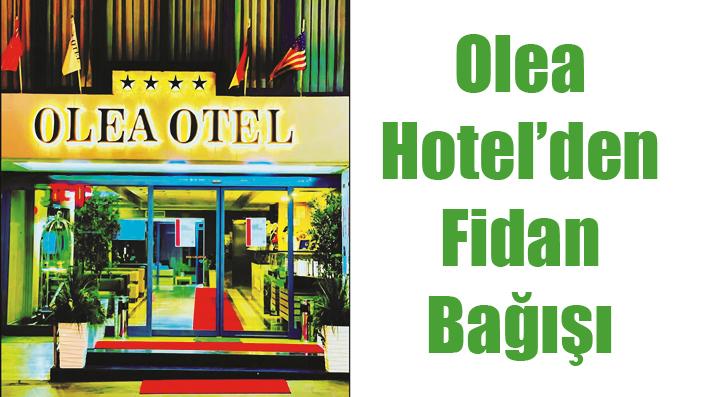 OLEA HOTEL'DEN FİDAN BAĞIŞI