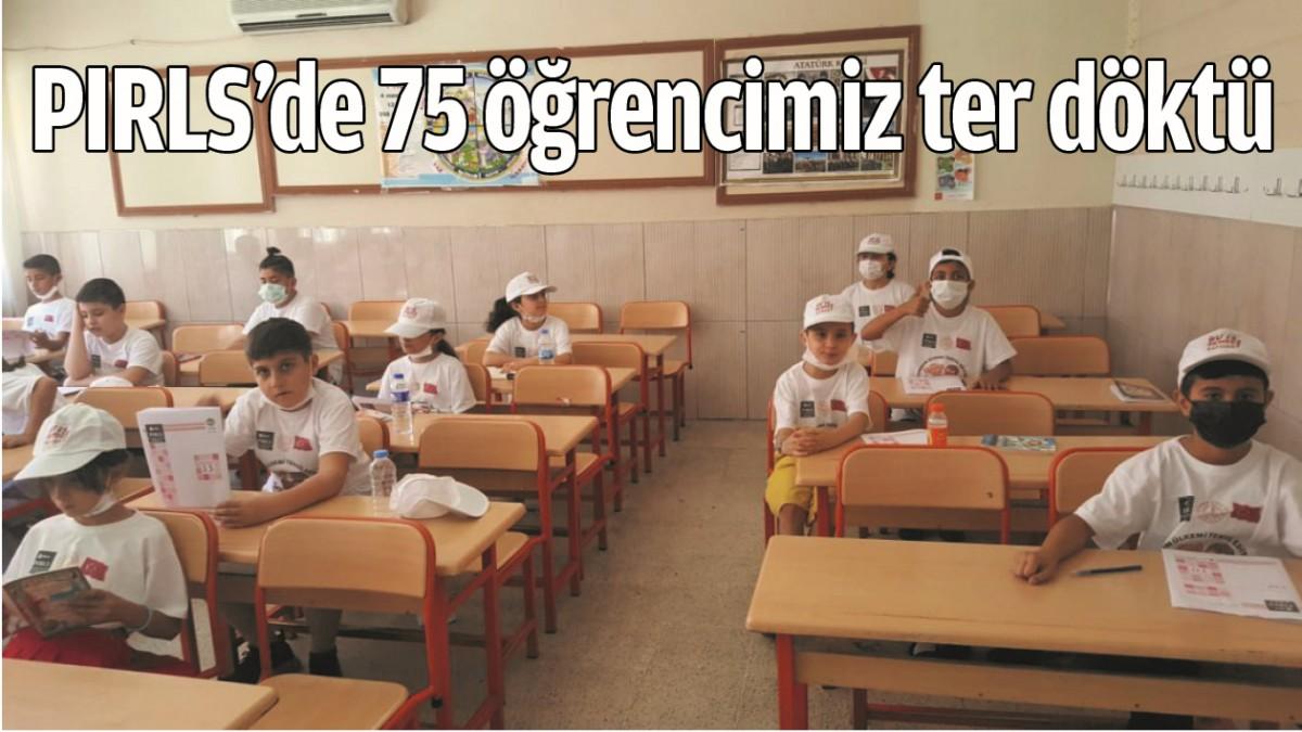 PIRLS'DE 75 ÖĞRENCİMİZ TER DÖKTÜ