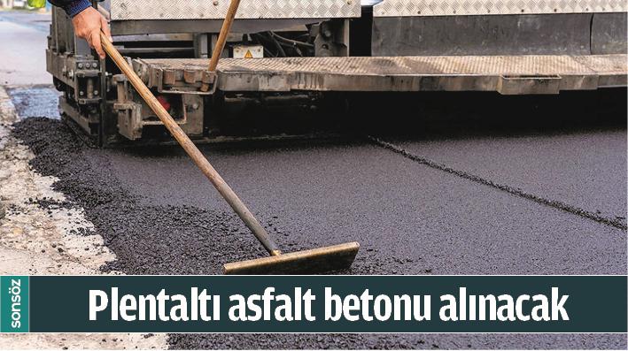 PLENTALTI ASFALT BETONU ALINACAK