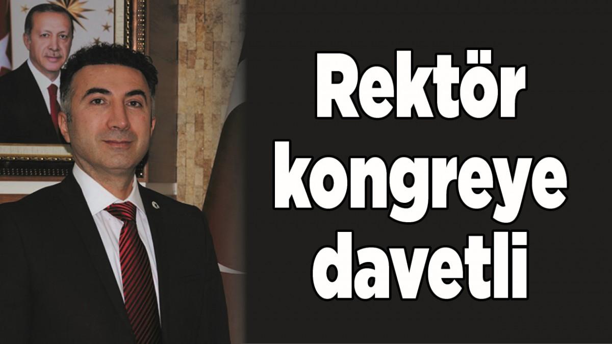 REKTÖR, KONGREYE DAVETLİ