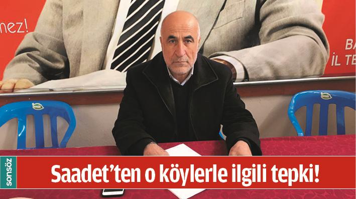 SAADET'TEN O KÖYLERLE İLGİLİ TEPKİ!