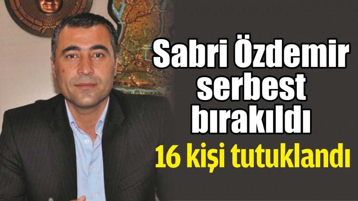 SABRİ ÖZDEMİR SERBEST BIRAKILDI