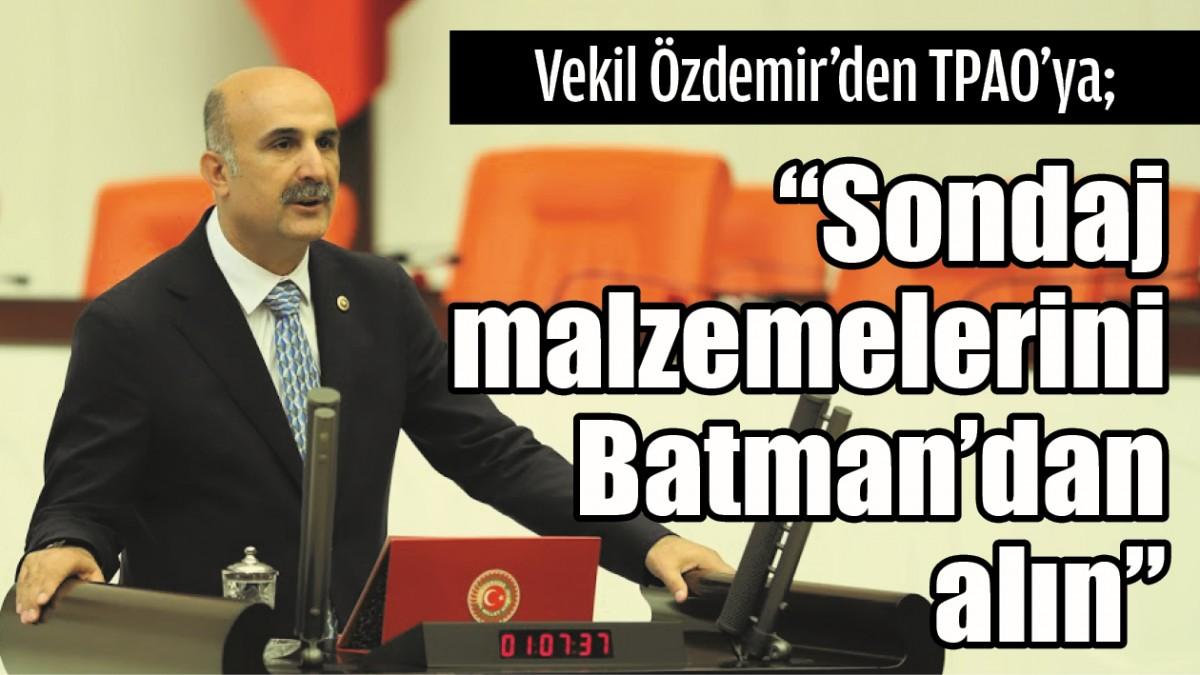 """SONDAJ MALZEMELERİNİ BATMAN'DAN ALIN"""