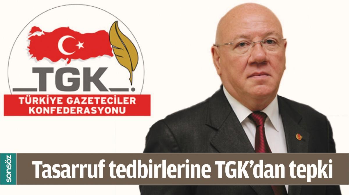 TASARRUF TEDBİRLERİNE TGK'DAN TEPKİ