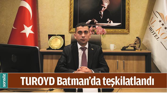 TUROYD BATMAN'DA TEŞKİLATLANDI